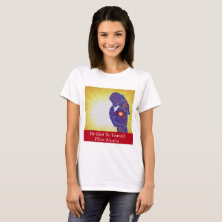 Be Kind To Yourself Brave Fibro Warrior T-Shirt