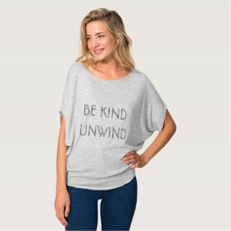 Be Kind Unwind T-Shirt