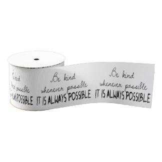 Be kind whenever possible grosgrain ribbon