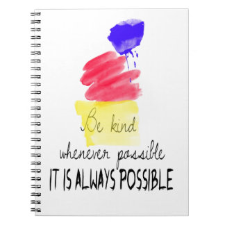 Be kind whenever possible spiral notebook
