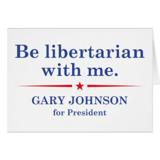 Be Libertarian With Me Card