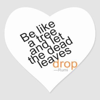 Be Like a Tree and Let the Dead Leaves Drop Heart Sticker