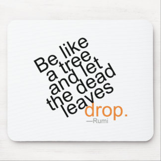 Be Like a Tree and Let the Dead Leaves Drop Mouse Pad