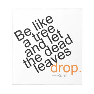 Be Like a Tree and Let the Dead Leaves Drop Notepad