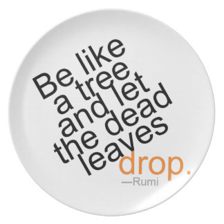 Be Like a Tree and Let the Dead Leaves Drop Plate