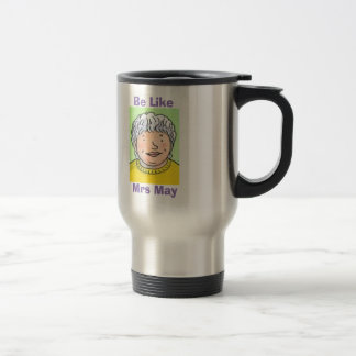 Be Like Mrs May Travel Mug