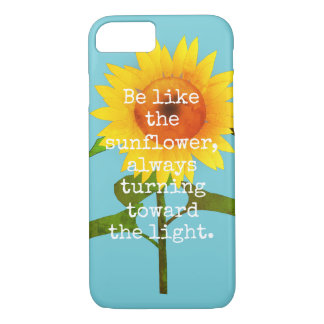Be Like the Sunflower Phone Case