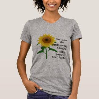 Be Like the Sunflower T-Shirt