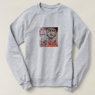Be Love Buddha Art Sweatshirt