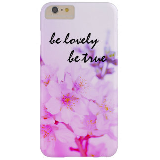 Be Lovely, Be True Barely There iPhone 6 Plus Case
