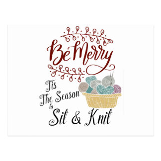 Be Merry Tis the Season to Sit and Knit Postcard