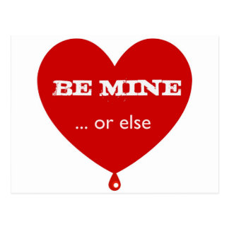 Be Mine or Else Post Cards