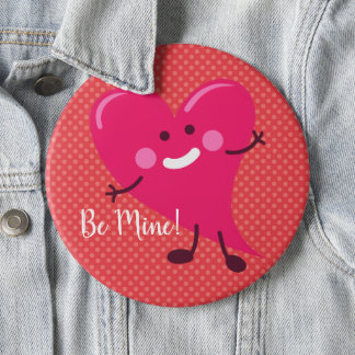Be Mine! | Valentine's Day Cute Heart Character 6 Inch Round Button