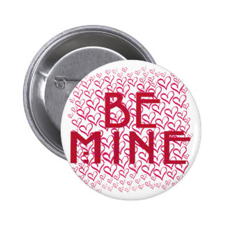 Be Mine Valentine's Day Gifts and T-Shirts Pinback Button