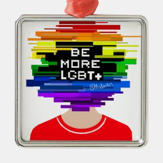 Be More LGBTQ Be More Chill Design Metal Ornament