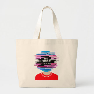 Be More Trans, Be More Chill Large Tote Bag