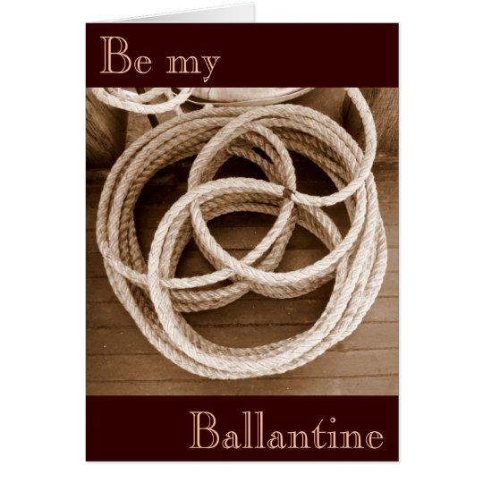 Be my Ballantine Card