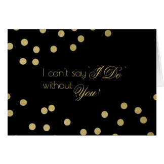 Be My Bridesmaid Gold and Black Confetti Card