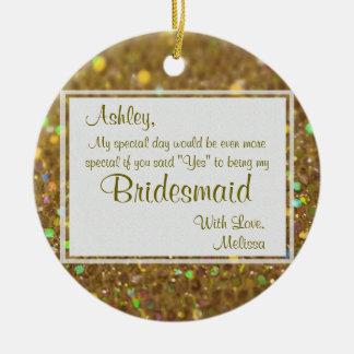Be My Bridesmaid Keepsake Ceramic Ornament
