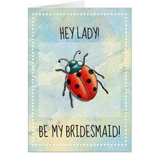 Be my Bridesmaid Ladybug ladybird Card