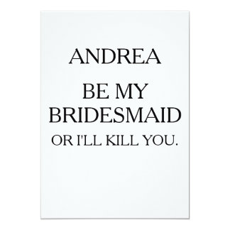 BE MY BRIDESMAID OR I'LL KILL YOU | BRIDESMAID CARD
