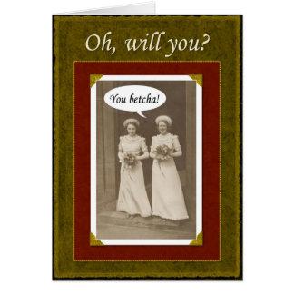 Be my Bridesmaid - you Betcha? Greeting Card