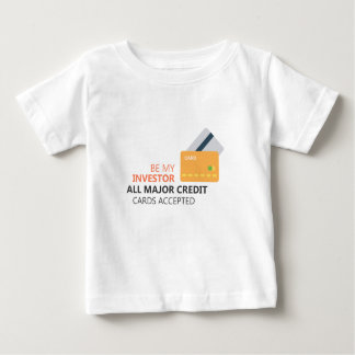 Be my investor baby T-Shirt