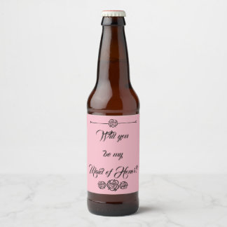 """Be My Maid of Honor?"" Beer Label"