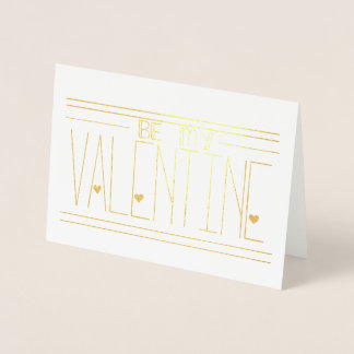 Be My Valentine Foil Greeting Card