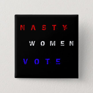 Be nasty! 2 inch square button