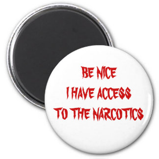 BE NICE..... 2 INCH ROUND MAGNET