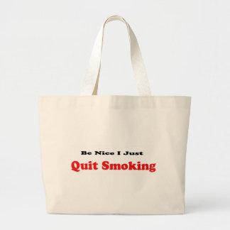 Be Nice I Just Quit Smoking Large Tote Bag