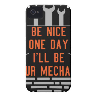 Be nice one day i ll be your mechanic Case-Mate iPhone 4 case