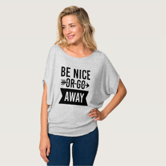 Be Nice Or Go Away gray and black for adults T-Shirt