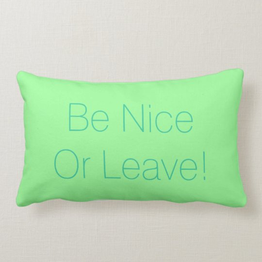 Be Nice Or Leave Grade A Cotton Throw Pillow
