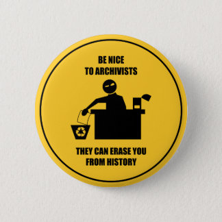 Be Nice to Archivists 2 Inch Round Button
