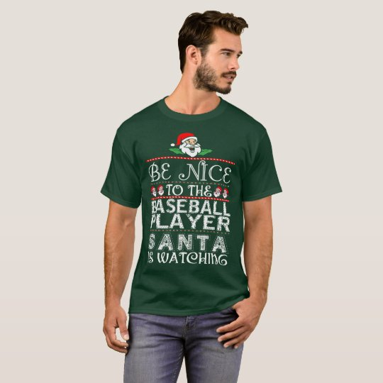 Be Nice To Baseball Player Santa Is Watching T-Shirt