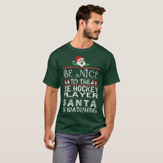 Be Nice To Ice Hockey Player Santa Is Watching T-Shirt