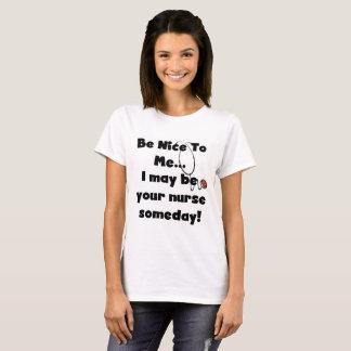 Be Nice to Me Nurse T-shirt
