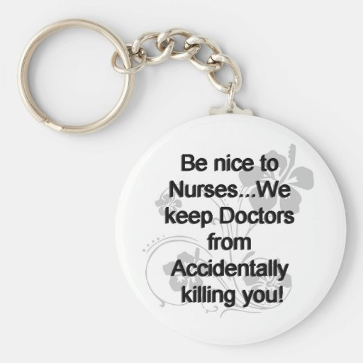 BE NICE TO NURSES BASIC ROUND BUTTON KEYCHAIN