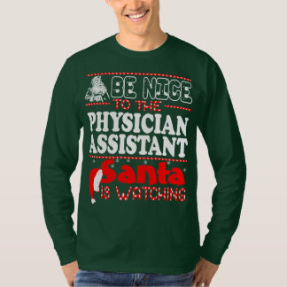 Be Nice To Physician Assistant Santa Watching T-Shirt