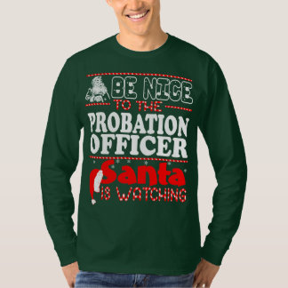 Be Nice To Probation Officer Santa Watching T-Shirt