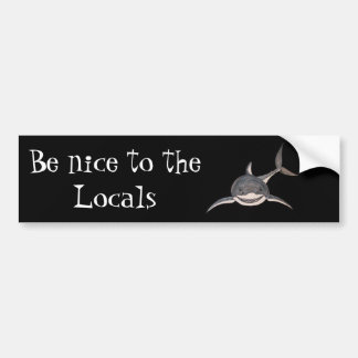 Be nice to the Locals bumper sticker with shark