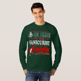 Be Nice To The Manicurist Santa Is Watching Christ T-Shirt