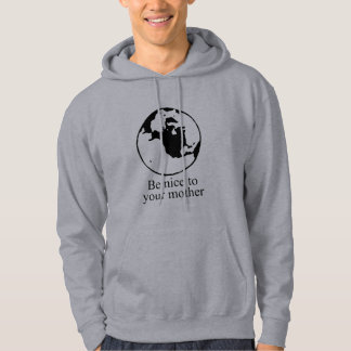 Be nice to your mother hoodie