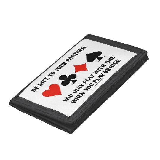 Be Nice To Your Partner You Only Play With One Tri-fold Wallet
