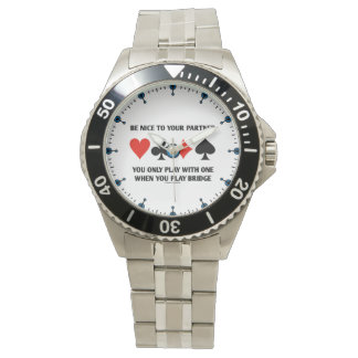 Be Nice To Your Partner You Only Play With One Wristwatches
