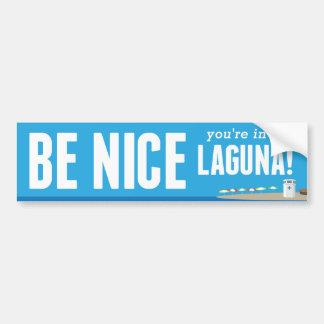 Be Nice You're in Laguna - Bumper Sticker