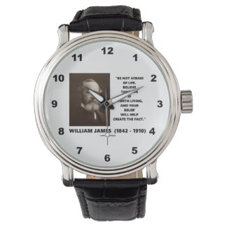 Be Not Afraid Of Life William James Quote Wrist Watch