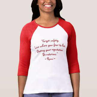 Be Notorious! The Poetic Wisdom of RUMI Tshirts